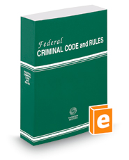 Federal Criminal Code and Rules, 2016 ed.
