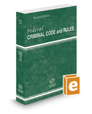 Federal Criminal Code and Rules, 2016 Revised ed.