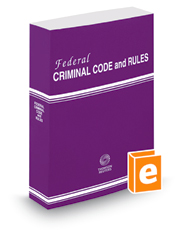 Federal Criminal Code and Rules, 2018 ed.