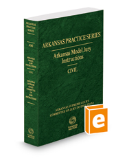 Arkansas Model Jury Instructions, Civil, 2018 ed. (Arkansas Practice Series)