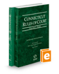 Connecticut Rules of Court - State and Federal, 2019 ed. (Vols. I & II, Connecticut Court Rules)