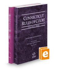 Connecticut Rules of Court - State and Federal, 2021 ed. (Vols. I & II, Connecticut Court Rules)