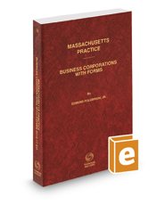 Business Corporations with Forms, 2016-2017 ed. (Vol. 13, Massachusetts Practice Series)