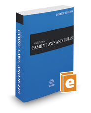 California Family Laws and Rules, 2018 ed. (California Desktop Codes)