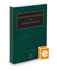 Courtroom Handbook on Georgia Evidence, 2018 ed.