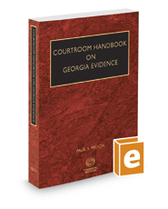 Courtroom Handbook on Georgia Evidence, 2019 ed.
