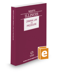West's® Illinois Criminal Law and Procedure, 2017 ed.