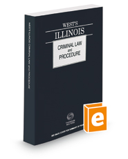 West's® Illinois Criminal Law and Procedure, 2018 ed.