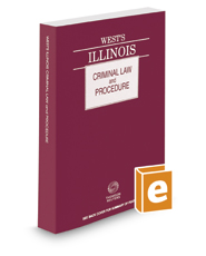 West's® Illinois Criminal Law and Procedure, 2019 ed.