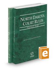 North Dakota Court Rules – State and Federal, 2017 ed. (Vols. I & II, North Dakota Court Rules)