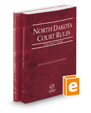 North Dakota Court Rules – State and Federal, 2018 ed. (Vols. I & II, North Dakota Court Rules)
