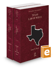 Law of Wills, 4th, 2016-2017 ed. (Vols. 9 and 10, Texas Practice Series)