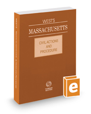 West's Massachusetts Civil Actions and Procedure, 2017 ed.