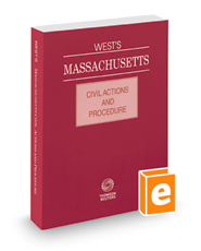 West's Massachusetts Civil Actions and Procedure, 2018 ed.