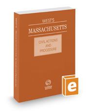 West's Massachusetts Civil Actions and Procedure, 2019 ed.