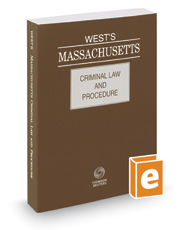 West's Massachusetts Criminal Law and Procedure, 2017 ed.