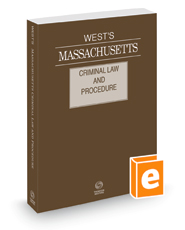 West's Massachusetts Criminal Law and Procedure, 2021 ed.