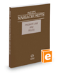 West's Massachusetts Probate Law and Rules Unannotated, 2016 ed.