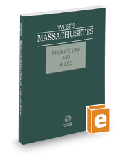West's Massachusetts Probate Law and Rules, 2017 ed.