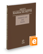 West's Massachusetts Probate Law and Rules Unannotated, 2018 ed.