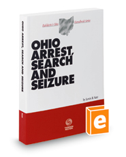 Ohio Arrest, Search and Seizure, 2016 ed. (Baldwin's Ohio Handbook Series)
