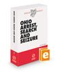 Ohio Arrest, Search and Seizure, 2021 ed. (Baldwin's Ohio Handbook Series)