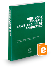 Kentucky Probate Laws and Rules Annotated, 2018 ed.