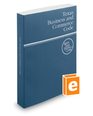 Texas Business and Commerce Code, 2016 ed. (West's® Texas Statutes and Codes)