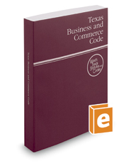 Texas Business and Commerce Code, 2018 ed. (West's® Texas Statutes and Codes)