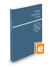 Texas Property Code, 2016 ed. (West's® Texas Statutes and Codes)