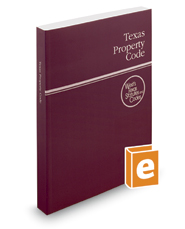 Texas Property Code, 2018 ed. (West's® Texas Statutes and Codes)