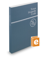 Texas Property Code, 2020 ed. (West's® Texas Statutes and Codes)