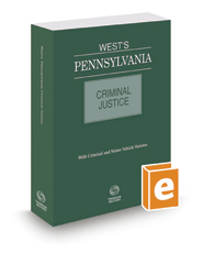 West's® Pennsylvania Criminal Justice, 2017 ed.
