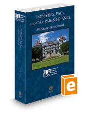 Lobbying, PACs and Campaign Finance: 50 State Handbook, 2016 ed.