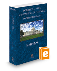 Lobbying, PACs and Campaign Finance: 50 State Handbook, 2018 ed.