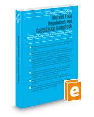 Mutual Fund Regulation and Compliance Handbook, 2020-2021 ed. (Securities Law Handbook Series)