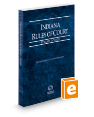 Indiana Rules of Court - State, 2016 ed. (Vol. I, Indiana Court Rules)