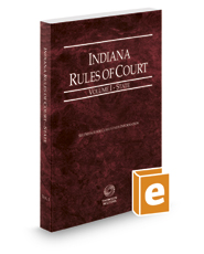 Indiana Rules of Court - State, 2017 ed. (Vol. I, Indiana Court Rules)