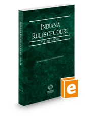 Indiana Rules of Court - State, 2018 ed. (Vol. I, Indiana Court Rules)
