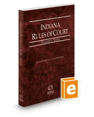 Indiana Rules of Court - State, 2021 ed. (Vol. I, Indiana Court Rules)