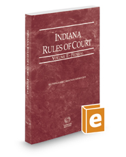 Indiana Rules of Court - Federal, 2017 ed. (Vol. II, Indiana Court Rules)