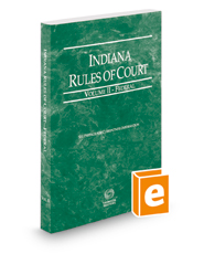 Indiana Rules of Court - Federal, 2018 ed. (Vol. II, Indiana Court Rules)