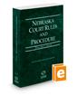 Nebraska Court Rules and Procedure - State, 2016 ed. (Vol. I, Nebraska Court Rules)