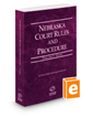 Nebraska Court Rules and Procedure - State, 2017 ed. (Vol. I, Nebraska Court Rules)