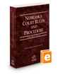 Nebraska Court Rules and Procedure - State, 2019 ed. (Vol. I, Nebraska Court Rules)