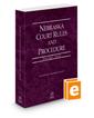 Nebraska Court Rules and Procedure - State, 2021 ed. (Vol. I, Nebraska Court Rules)
