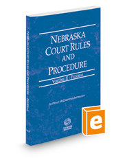 Nebraska Court Rules and Procedure - Federal, 2018 ed. (Vol. II, Nebraska Court Rules)