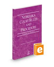 Nebraska Court Rules and Procedure - Federal, 2021 ed. (Vol. II, Nebraska Court Rules)