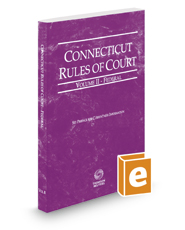 Connecticut Rules of Court - Federal, 2017 ed. (Vol. II, Connecticut Court Rules)