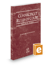 Connecticut Rules of Court - Federal, 2018 ed. (Vol. II, Connecticut Court Rules)